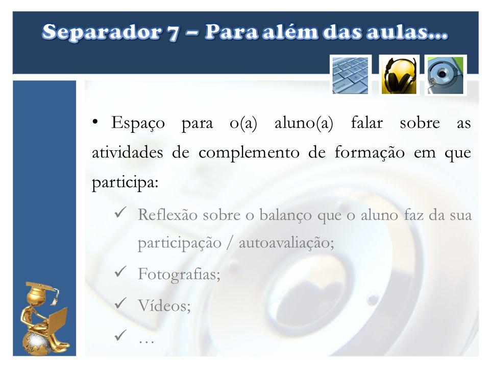 Separador 7 – Para além das aulas…