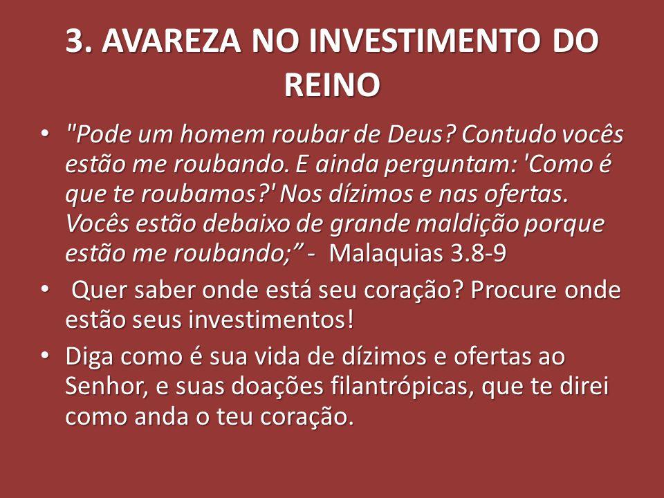 3. AVAREZA NO INVESTIMENTO DO REINO