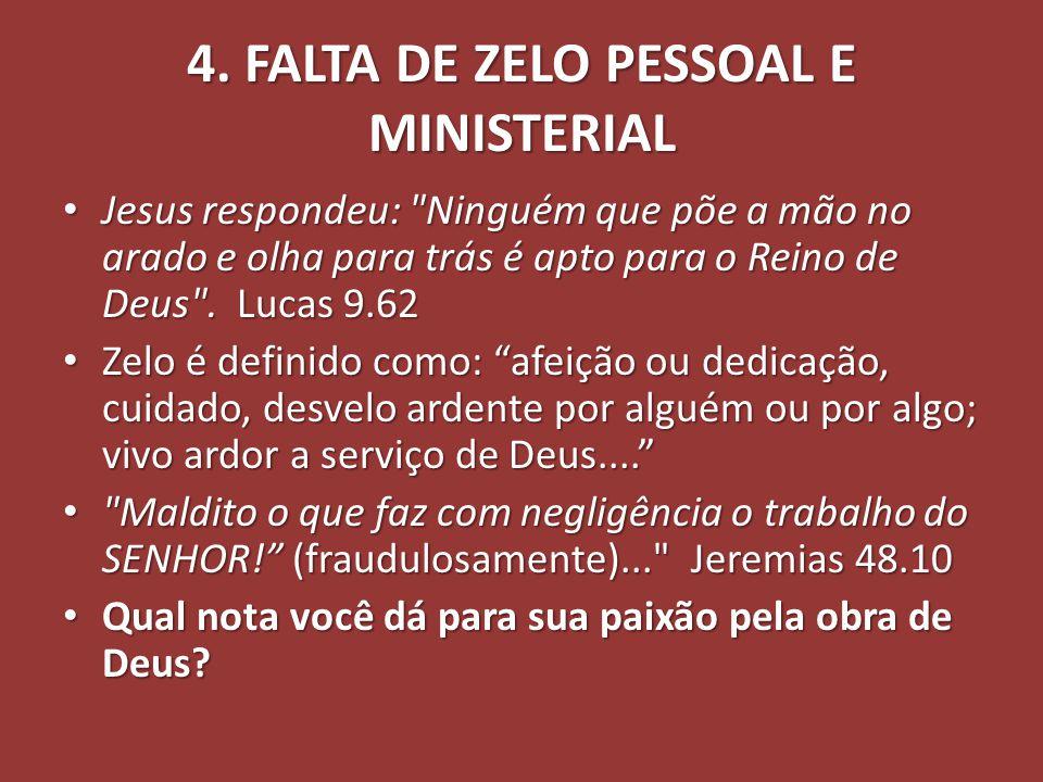 4. FALTA DE ZELO PESSOAL E MINISTERIAL