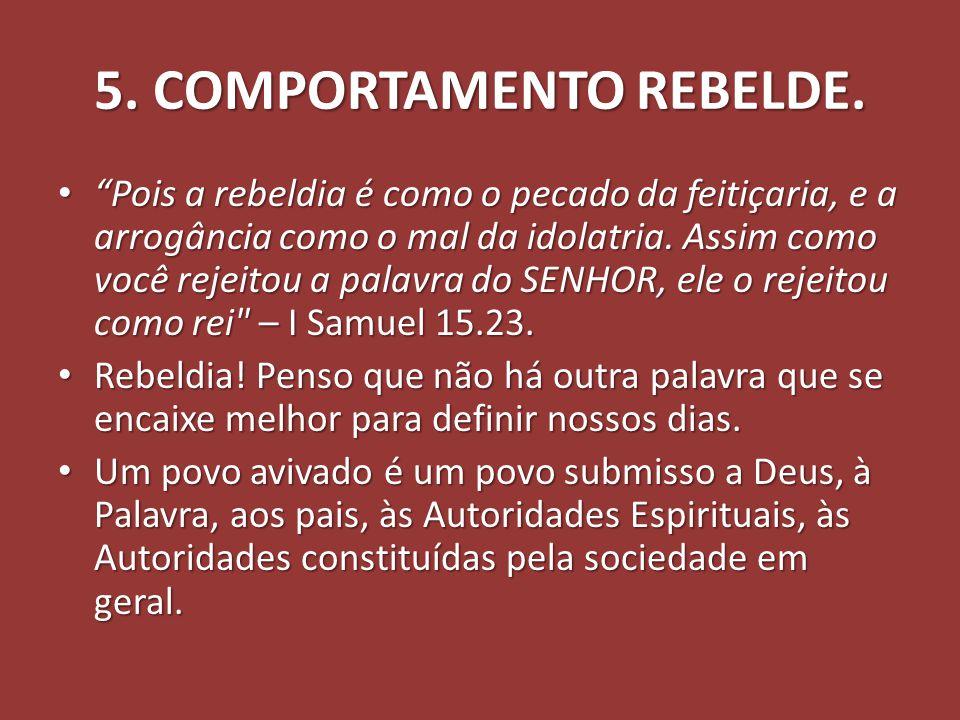 5. COMPORTAMENTO REBELDE.
