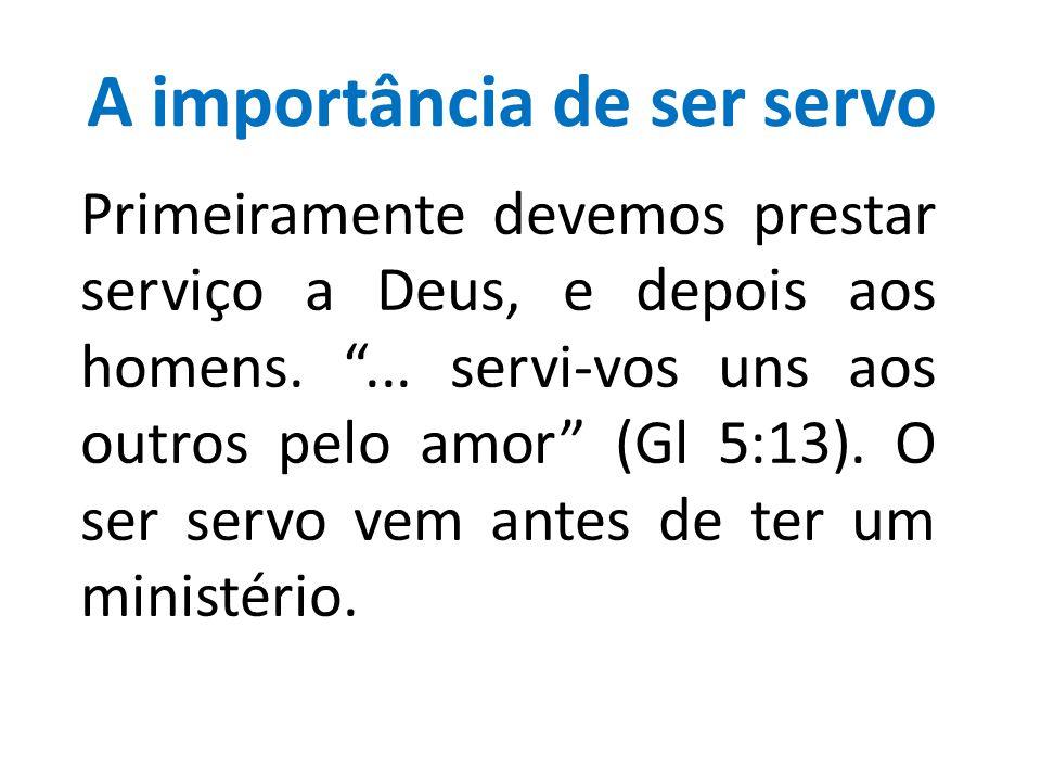 A importância de ser servo