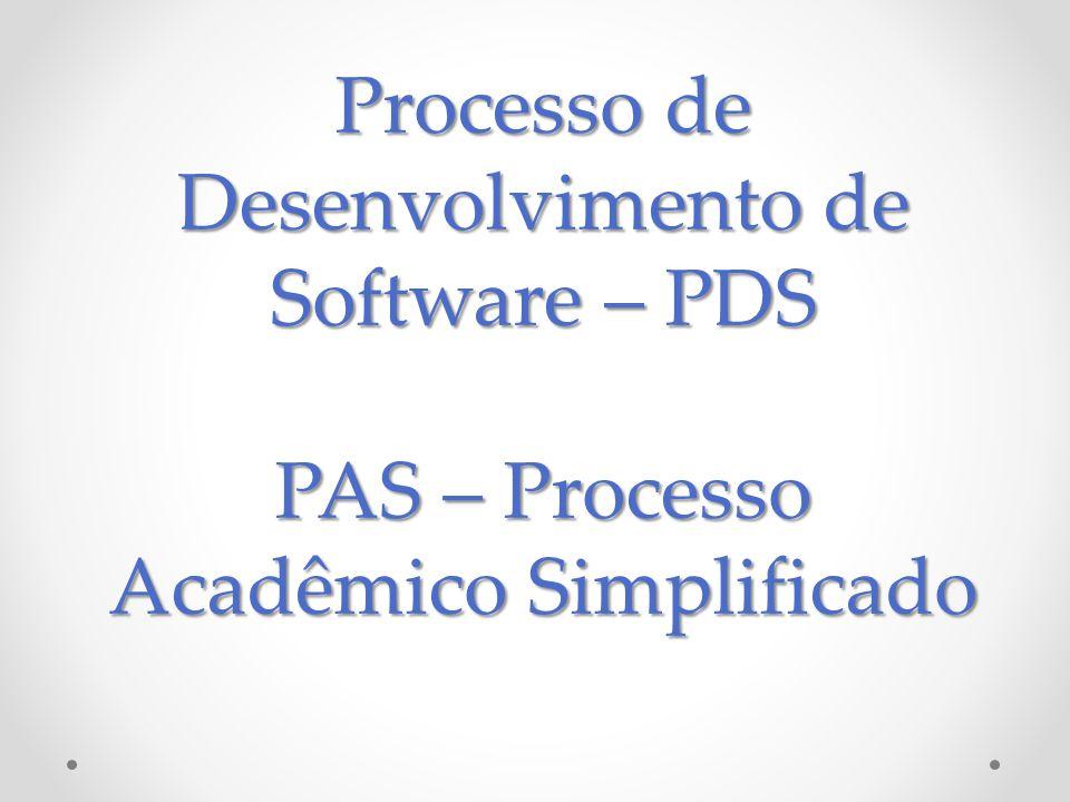 Processo de Desenvolvimento de Software – PDS PAS – Processo Acadêmico Simplificado
