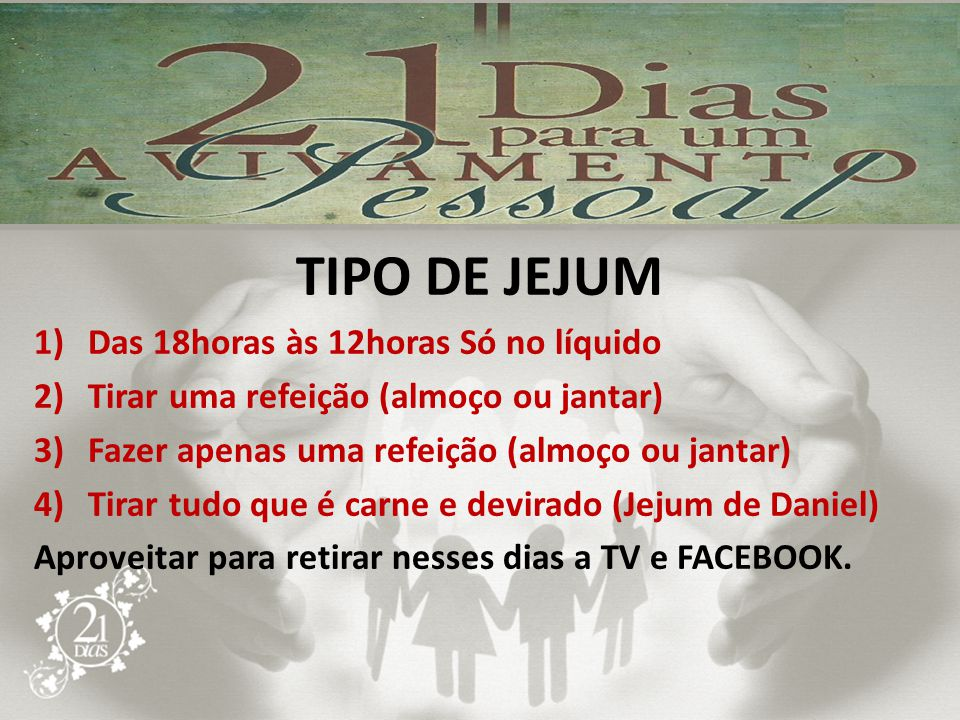 TIPO DE JEJUM Das 18horas às 12horas Só no líquido