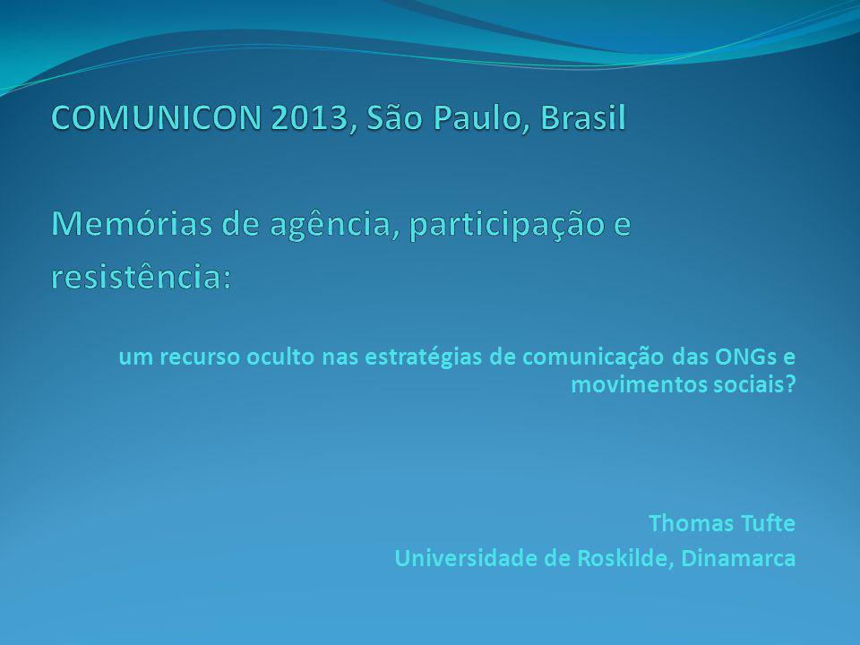 COMUNICON 2013, São Paulo, Brasil Memórias de agência, participação e resistência: