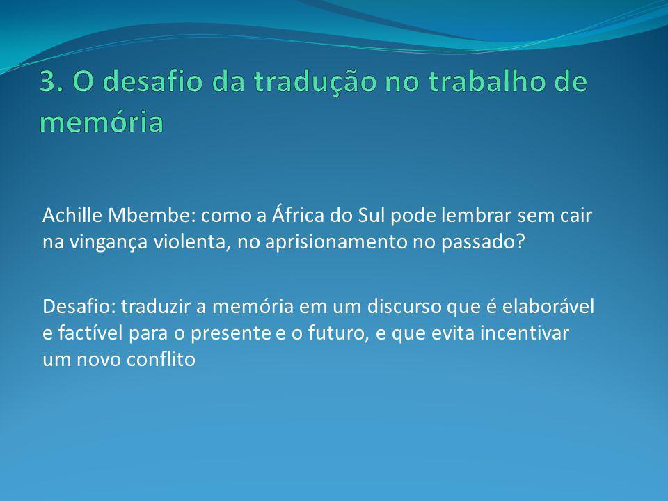 3. O desafio da tradução no trabalho de memória