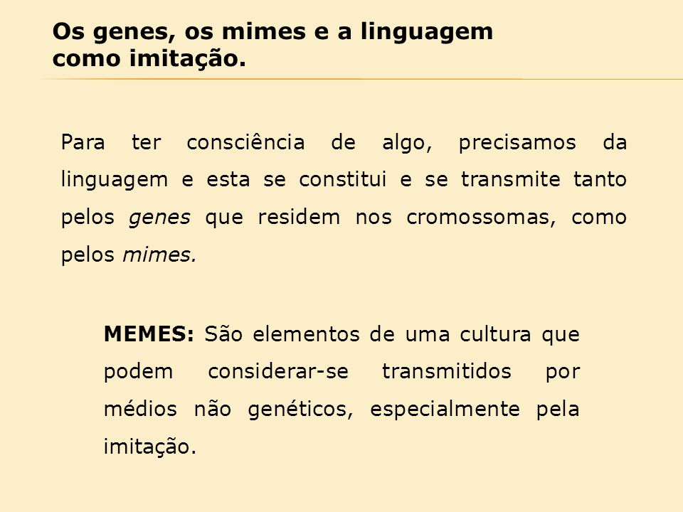 Os genes, os mimes e a linguagem como imitação.