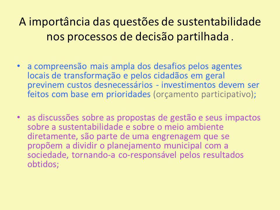 A importância das questões de sustentabilidade nos processos de decisão partilhada .