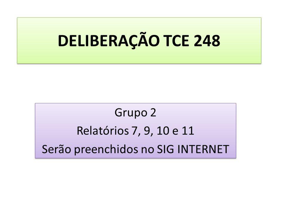 Grupo 2 Relatórios 7, 9, 10 e 11 Serão preenchidos no SIG INTERNET