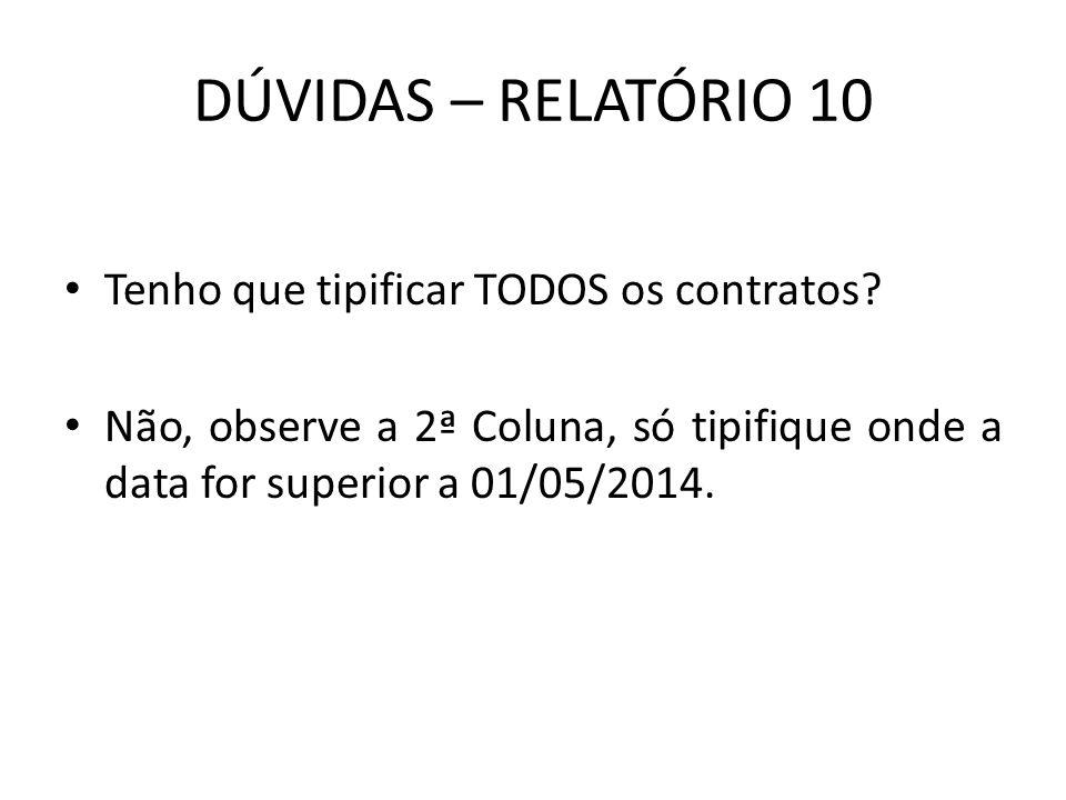 DÚVIDAS – RELATÓRIO 10 Tenho que tipificar TODOS os contratos