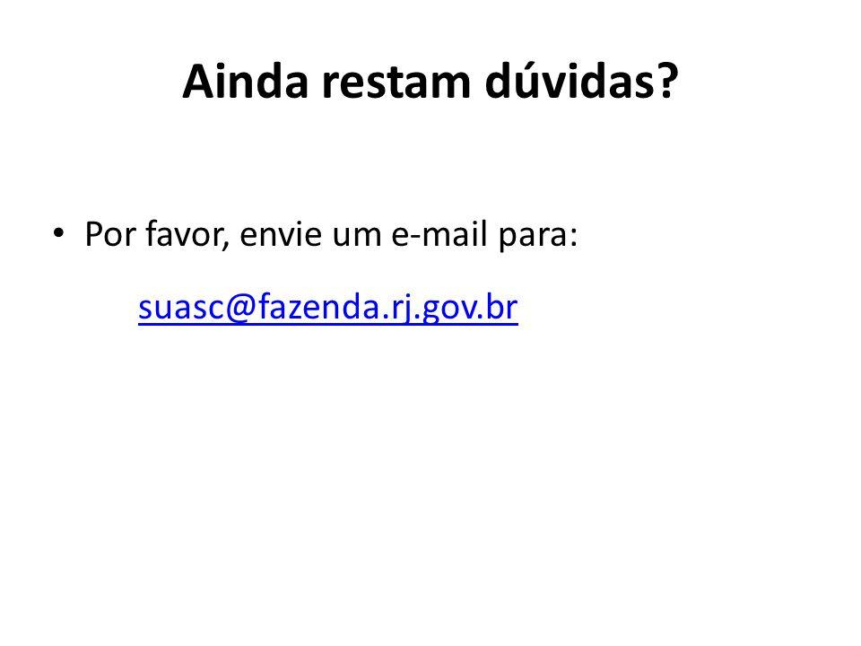Ainda restam dúvidas Por favor, envie um e-mail para: