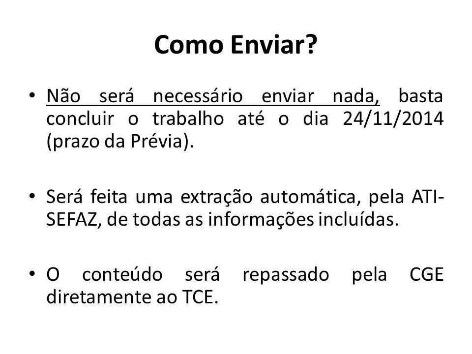 Como Enviar Não será necessário enviar nada, basta concluir o trabalho até o dia 24/11/2014 (prazo da Prévia).