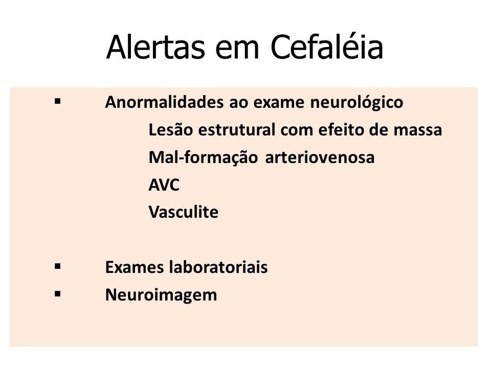 Alertas em Cefaléia § Anormalidades ao exame neurológico