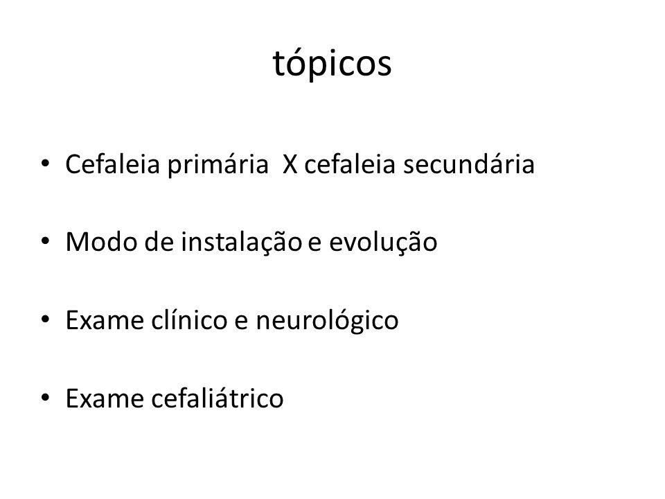 tópicos Cefaleia primária X cefaleia secundária
