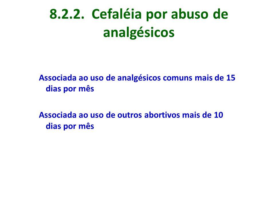 8.2.2. Cefaléia por abuso de analgésicos