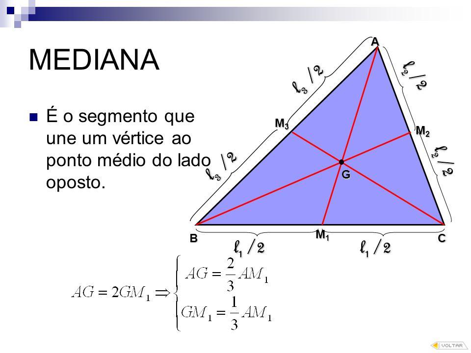 MEDIANA A. l3 /2. l2 /2. É o segmento que une um vértice ao ponto médio do lado oposto. M3. M2.