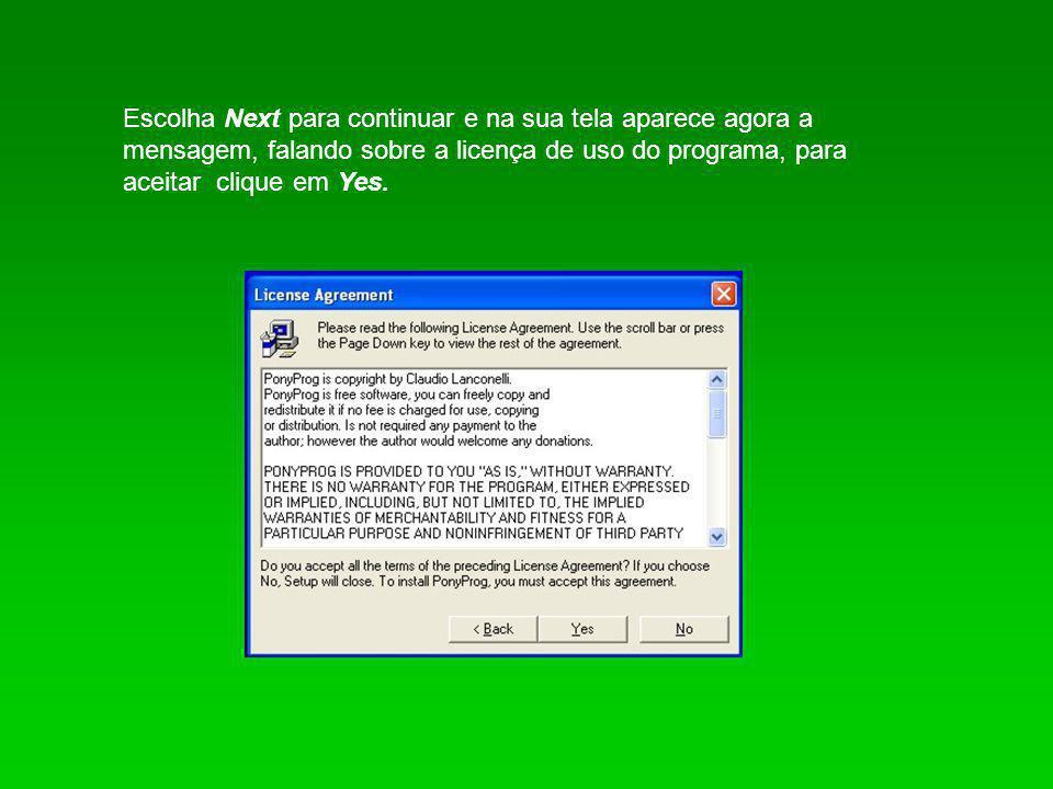 Escolha Next para continuar e na sua tela aparece agora a mensagem, falando sobre a licença de uso do programa, para aceitar clique em Yes.