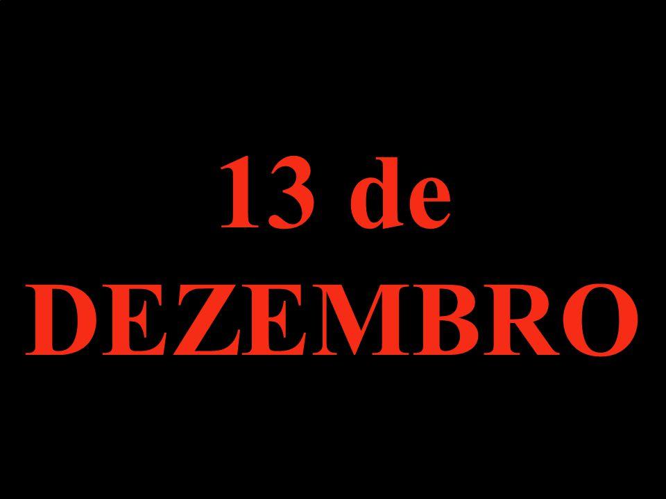 13 de DEZEMBRO
