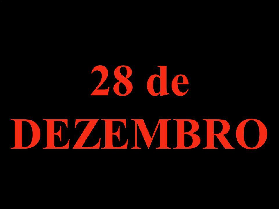 28 de DEZEMBRO