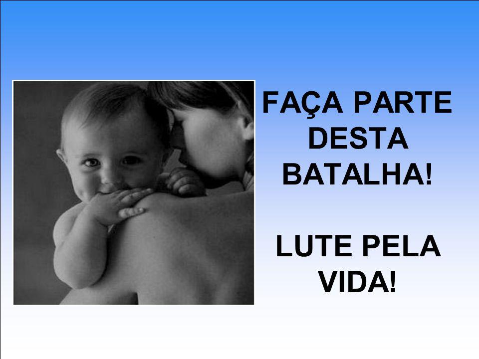 FAÇA PARTE DESTA BATALHA! LUTE PELA VIDA!