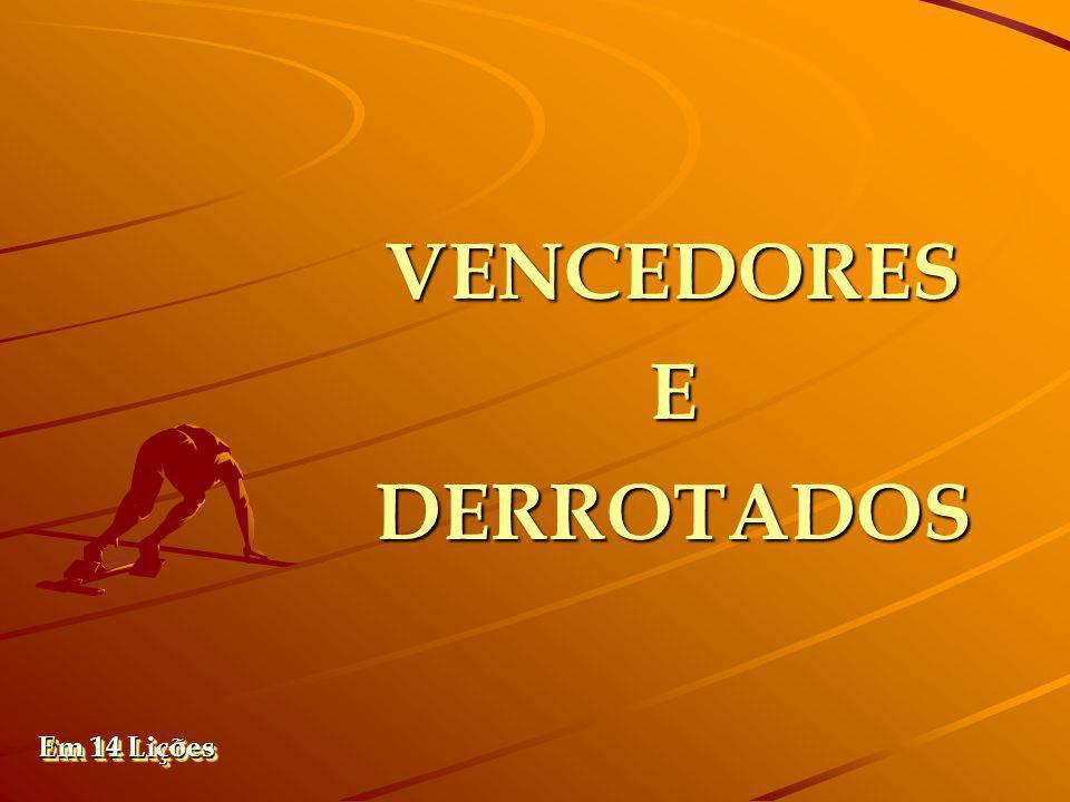VENCEDORES E DERROTADOS