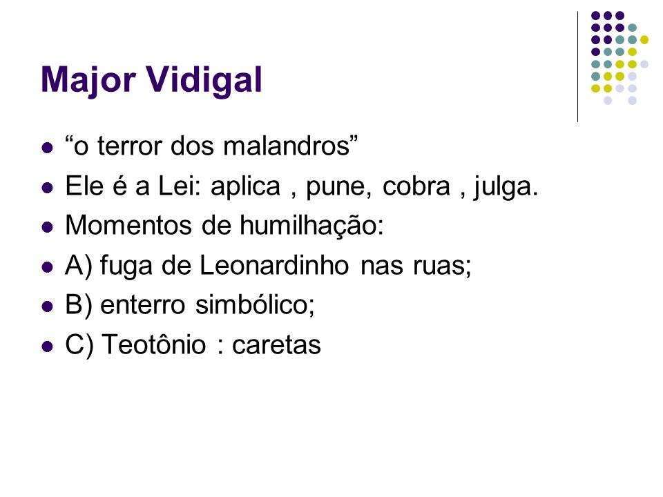 Major Vidigal o terror dos malandros