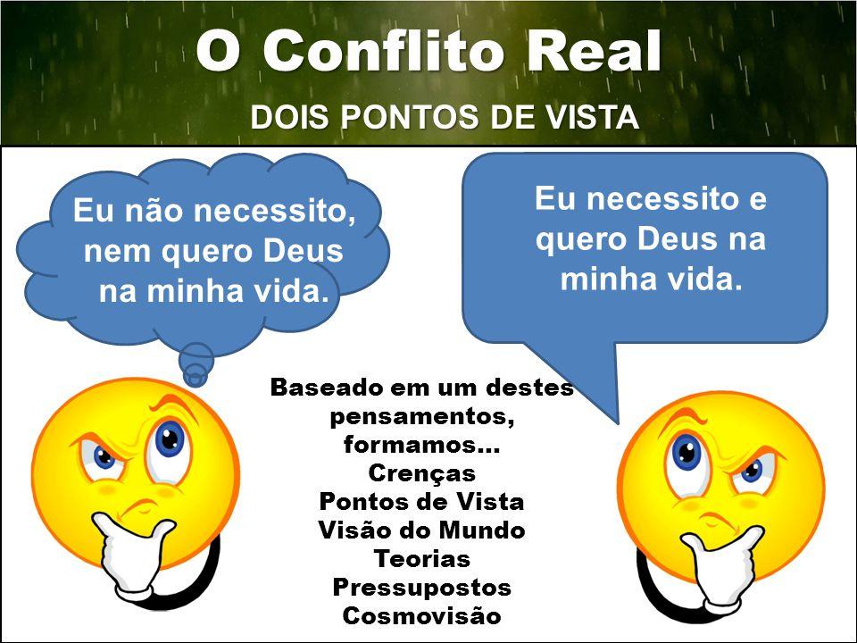 O Conflito Real DOIS PONTOS DE VISTA