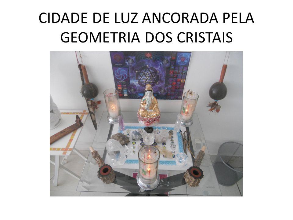 CIDADE DE LUZ ANCORADA PELA GEOMETRIA DOS CRISTAIS