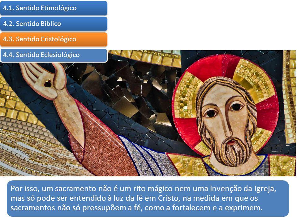 4.1. Sentido Etimológico 4.2. Sentido Bíblico. 4.3. Sentido Cristológico. 4.4. Sentido Eclesiológico.