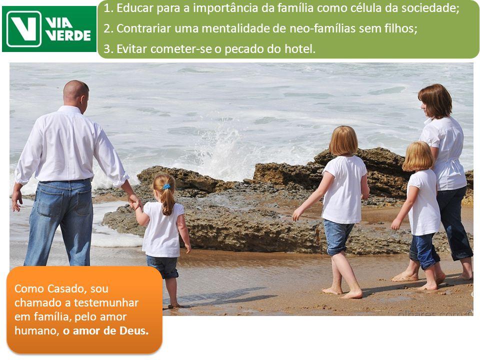 1. Educar para a importância da família como célula da sociedade;