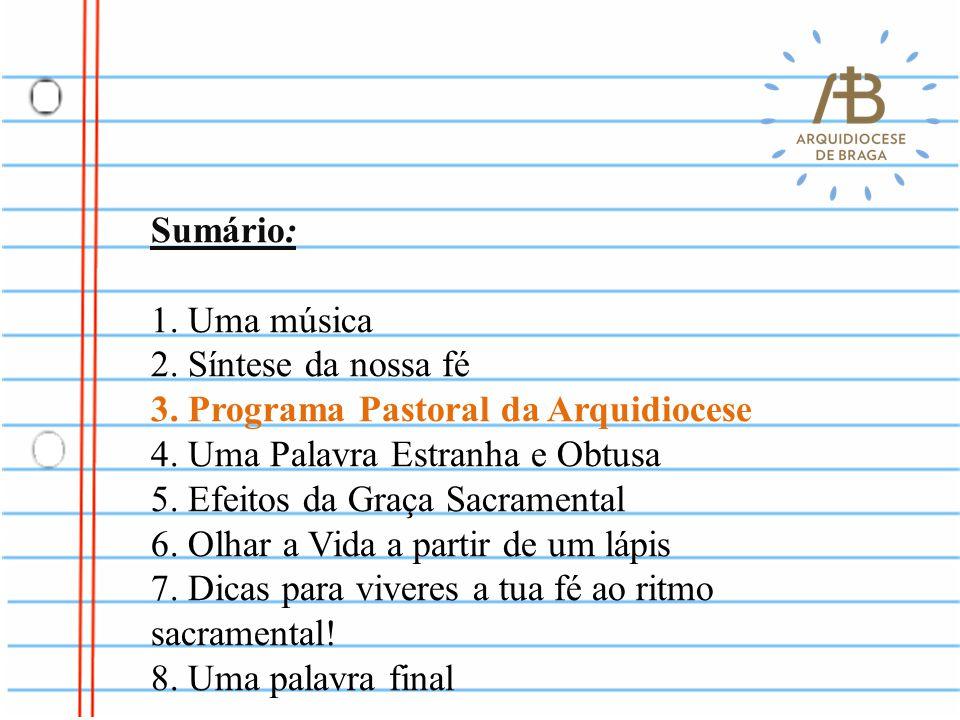 Sumário: 1. Uma música. 2. Síntese da nossa fé. 3. Programa Pastoral da Arquidiocese. 4. Uma Palavra Estranha e Obtusa.