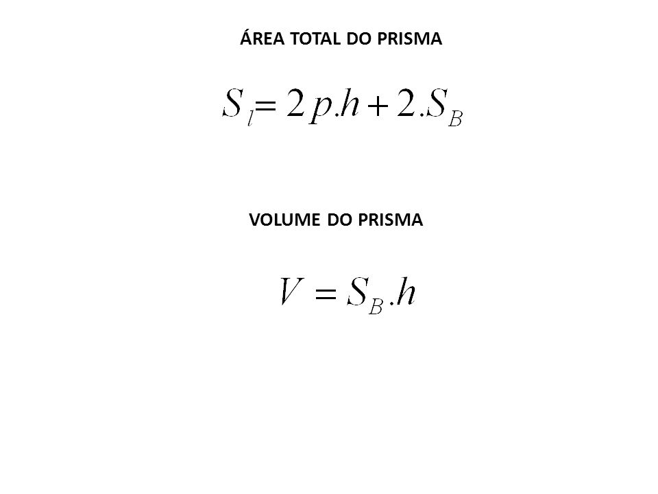 ÁREA TOTAL DO PRISMA VOLUME DO PRISMA