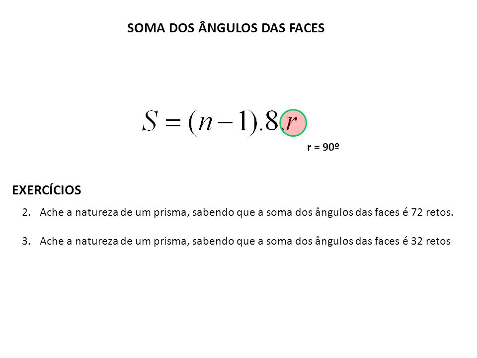 SOMA DOS ÂNGULOS DAS FACES