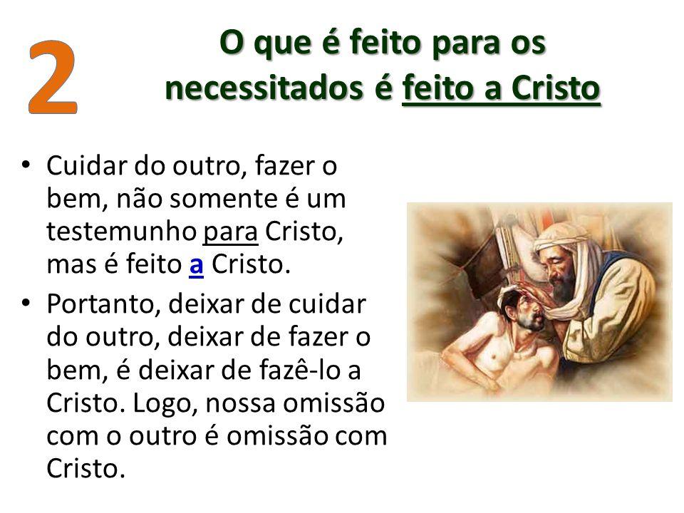 O que é feito para os necessitados é feito a Cristo