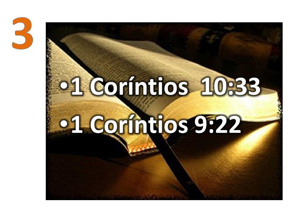 3 1 Coríntios 10:33 1 Coríntios 9:22
