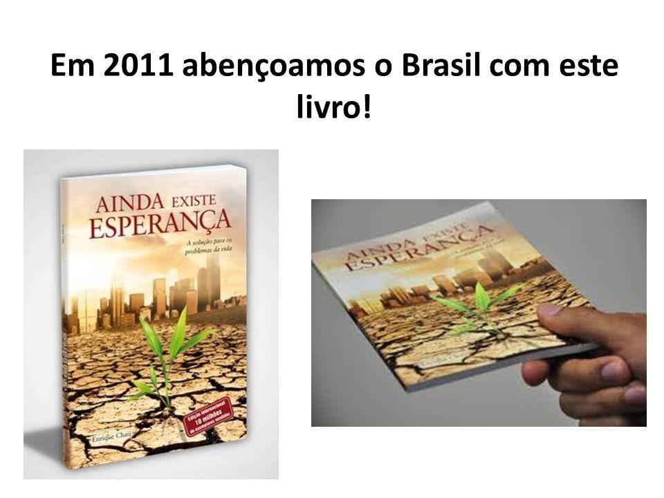 Em 2011 abençoamos o Brasil com este livro!