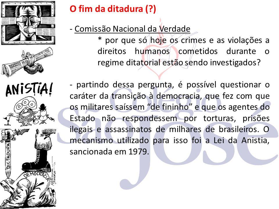 O fim da ditadura ( ) - Comissão Nacional da Verdade