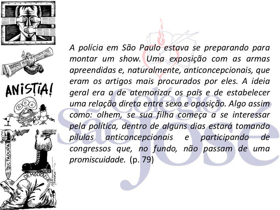 A polícia em São Paulo estava se preparando para montar um show