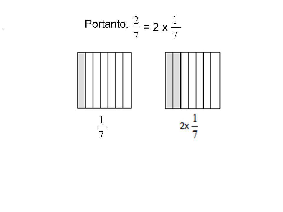 Portanto, = 2 x .
