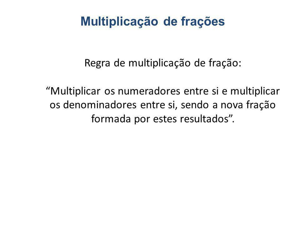 Regra de multiplicação de fração:
