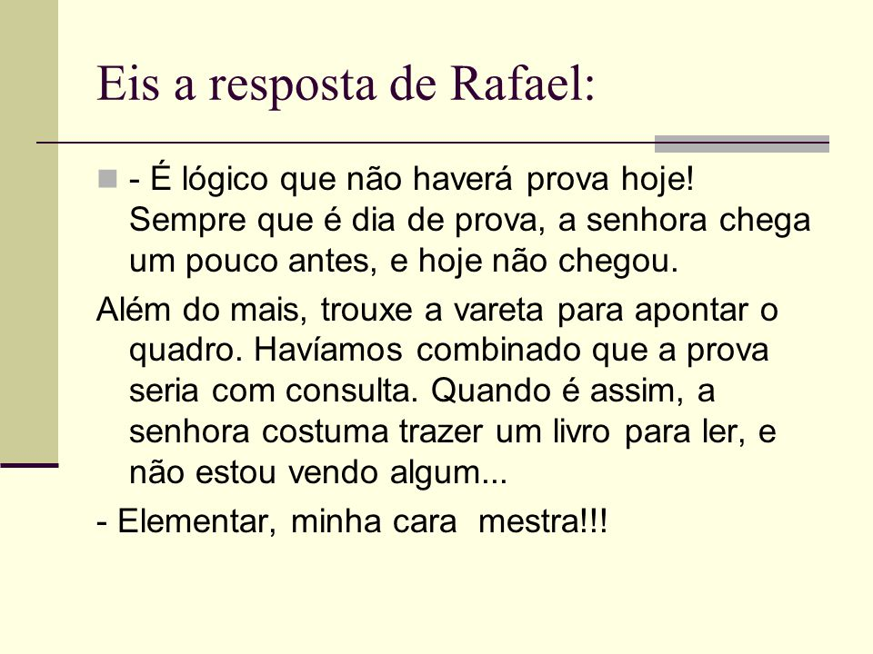 Eis a resposta de Rafael: