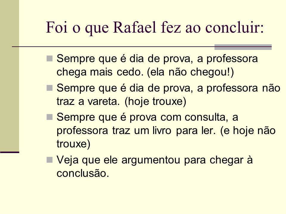 Foi o que Rafael fez ao concluir: