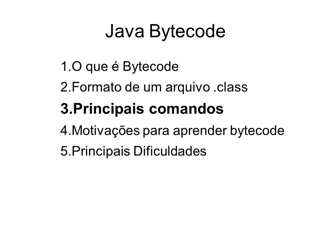 Java Bytecode Principais comandos O que é Bytecode