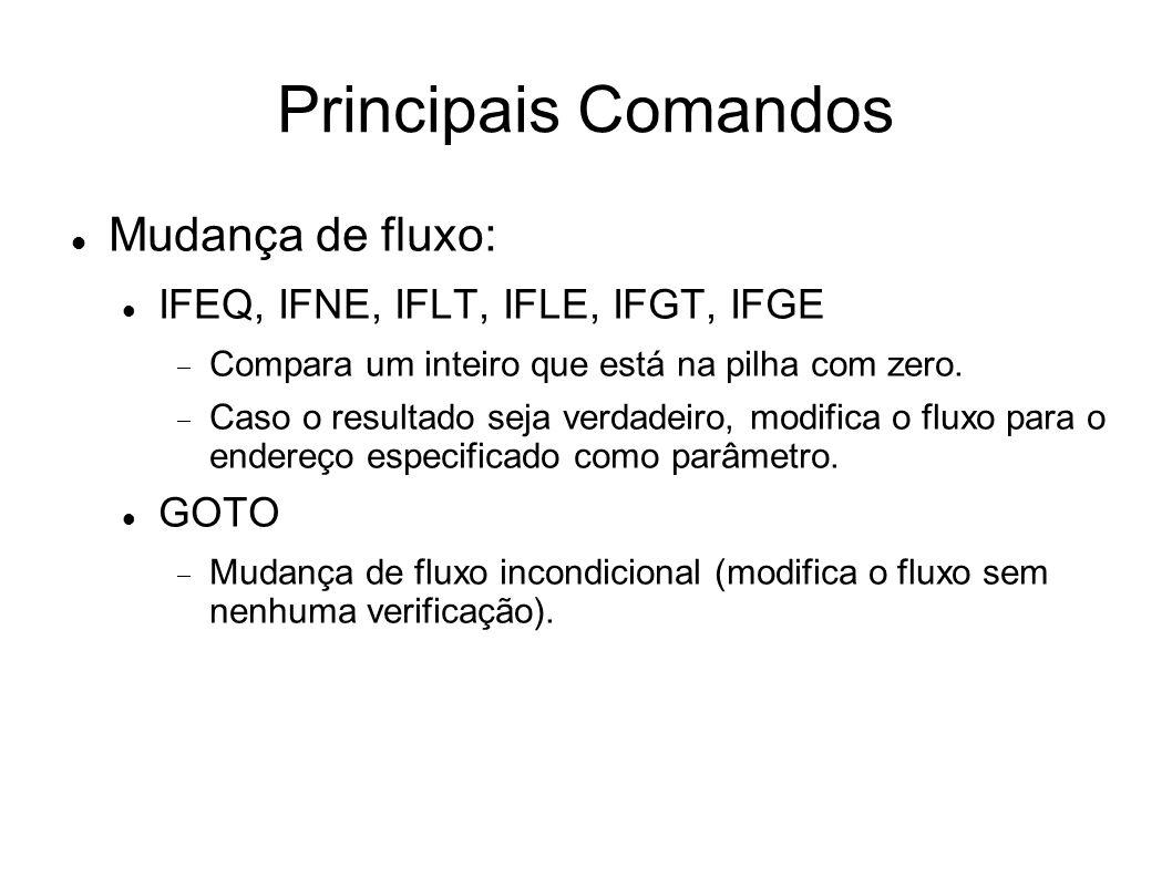 Principais Comandos Mudança de fluxo: