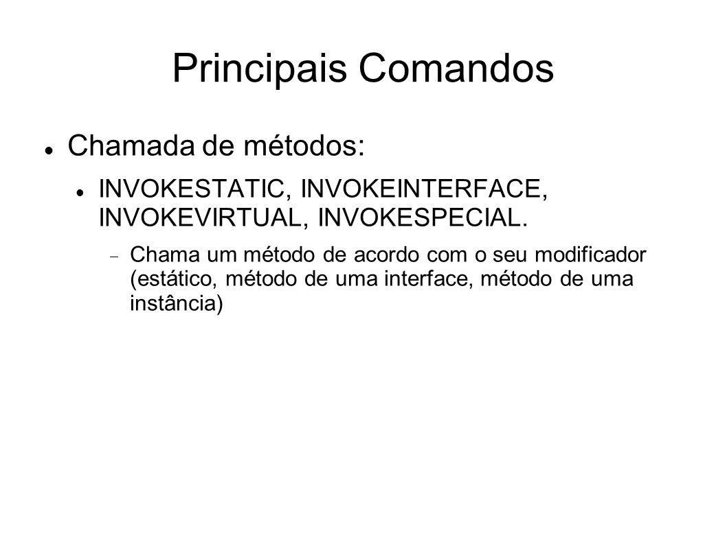 Principais Comandos Chamada de métodos: