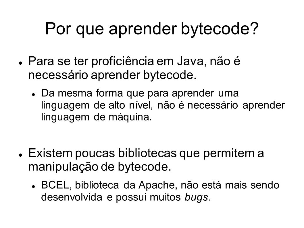Por que aprender bytecode