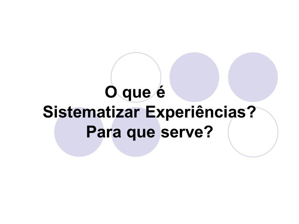 O que é Sistematizar Experiências Para que serve