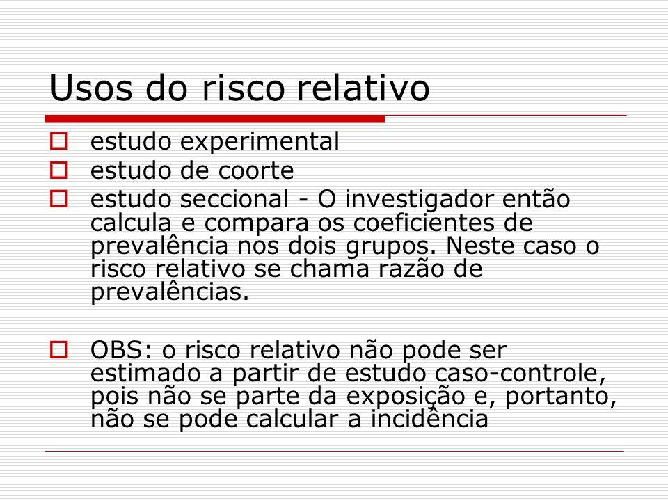 Usos do risco relativo estudo experimental estudo de coorte
