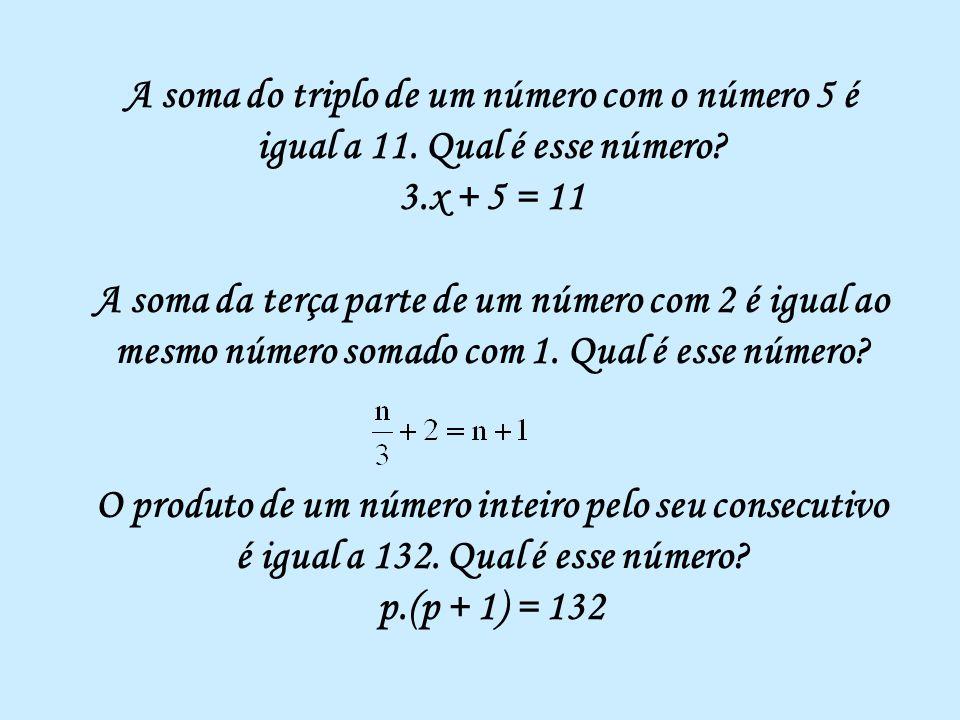 A soma do triplo de um número com o número 5 é igual a 11