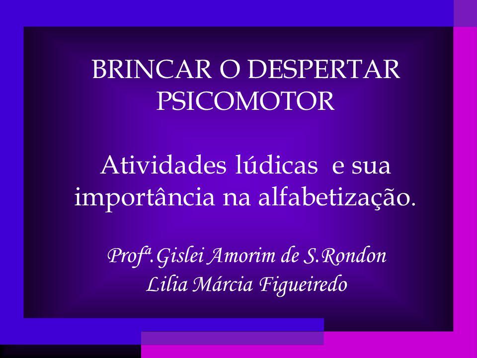 BRINCAR O DESPERTAR PSICOMOTOR
