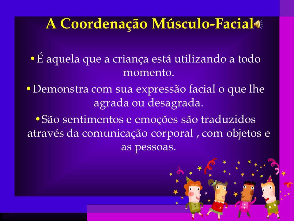 A Coordenação Músculo-Facial